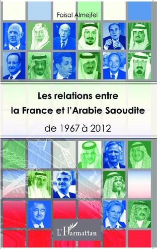 Couverture Les relations entre la France et l'Arabie Saoudite