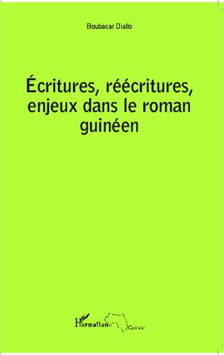 Couverture Ecritures, réécritures, enjeux dans le roman guinéen