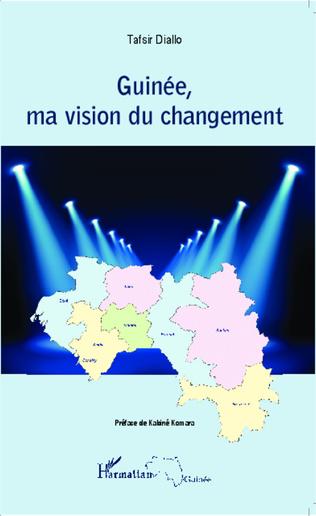 Couverture Guinée, ma vision du changement