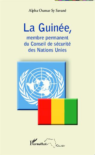 Couverture La Guinée, membre permanent du Conseil de sécurité des Nations Unies