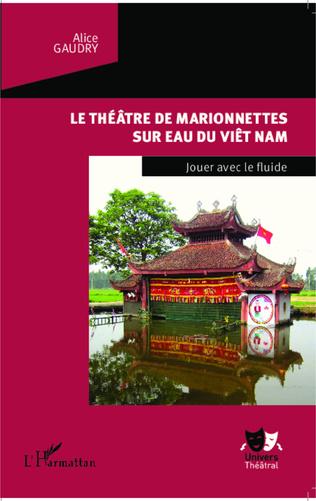 Couverture Le théâtre de marionnettes sur eau du Viêt Nam