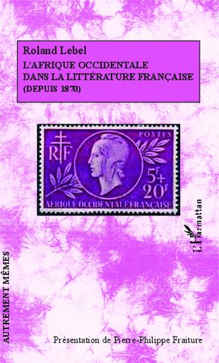 Couverture L'Afrique occidentale dans la littérature française (depuis 1870)