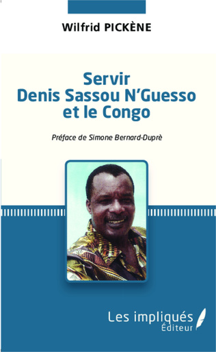 Couverture Servir Denis Sassou N'Guesso et le Congo