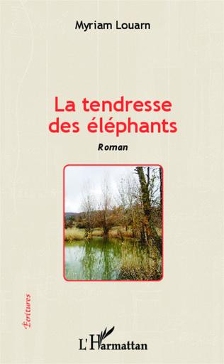 Couverture La tendresse des éléphants