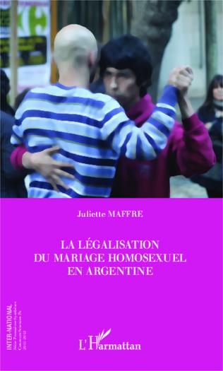 Couverture La legalisation du mariage homosexuel en Argentine
