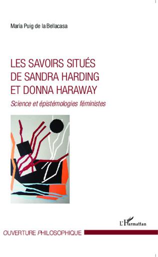 Couverture Les savoirs situés de Sandra Harding et Donna Haraway