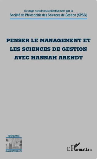 Couverture Penser le management et les sciences de gestion avec Hannah Arendt