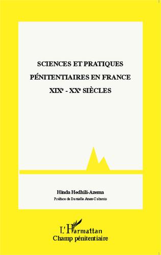 Couverture Sciences et pratiques pénitentiaires en France XIXe - XXe siècles