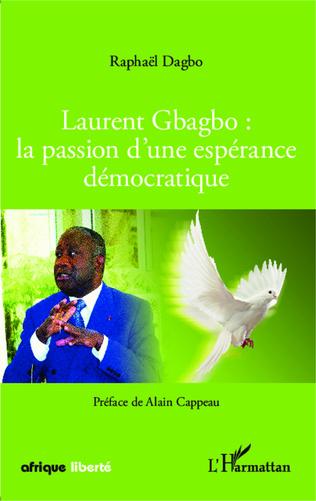 Couverture Laurent Gbagbo : la passion d'une espérance démocratique