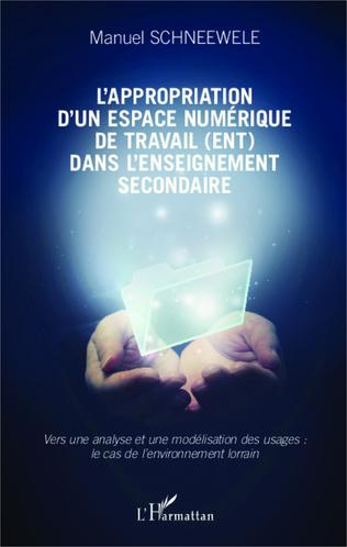 Couverture L'appropriation d'un espace numérique de travail (ENT) dans l'enseignement secondaire