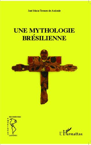 Couverture Une mythologie brésilienne