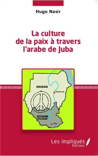 Couverture La culture de la paix à travers l'arabe de Juba