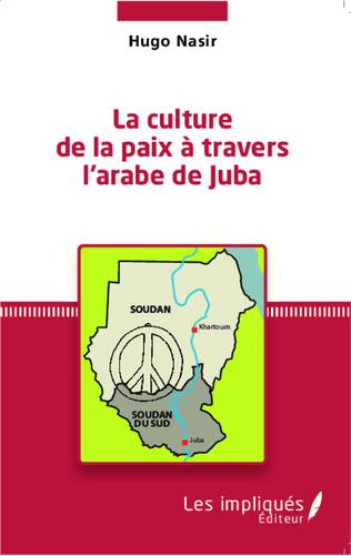 Couverture La culture de la paix à travers l'arabe de Juba