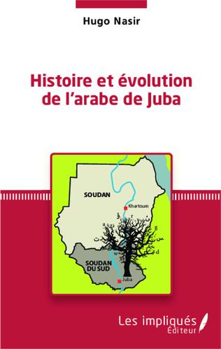 Couverture Histoire et évolution de l'arabe de Juba