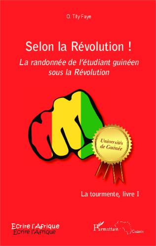 Couverture Selon la Révolution ! La randonnée de l'étudiant guinéen sous la Révolution