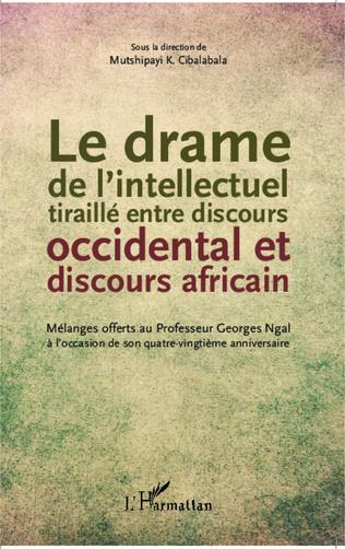 Couverture Le drame de l'intellectuel tiraillé entre discours occidental et discours africain