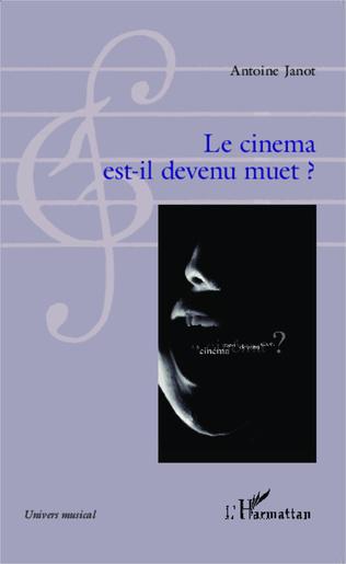 Couverture Le cinema est-il devenu muet?