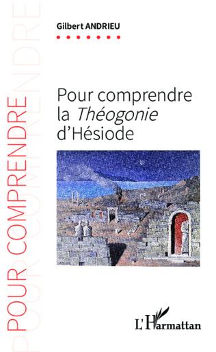 Couverture Pour comprendre la <em> Théogonie</em> d'Hésiode