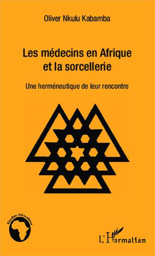 Couverture Les médecins en Afrique et la sorcellerie