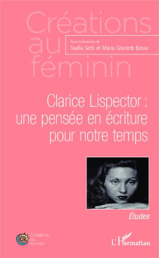 Couverture Clarice Lispector : une pensée en écriture pour notre temps