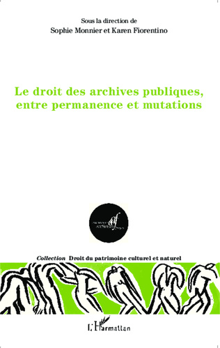 Couverture Le droit des archives publiques, entre permanence et mutations