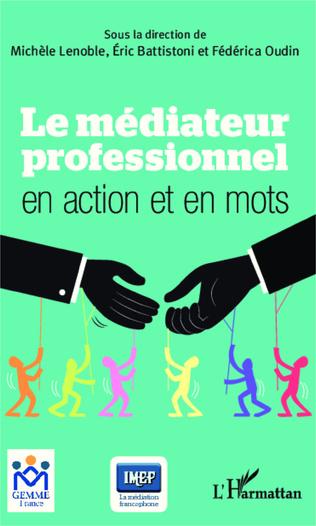 Couverture Le médiateur professionnel en action et en mots
