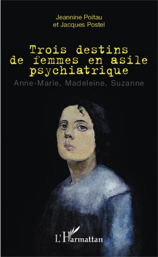Couverture Trois destins de femmes en asile psychiatrique