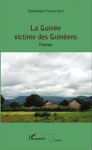 Couverture La Guinée victime des Guinéens