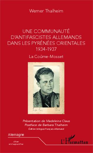Couverture Une communauté d'antifascistes allemands dans les Pyrénées orientales 1934-1937
