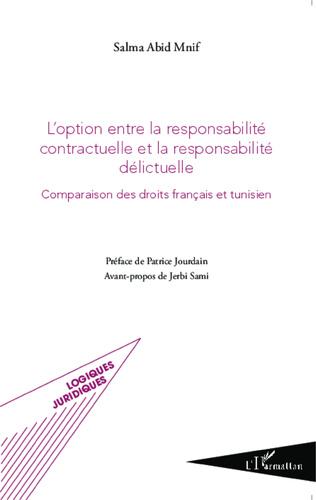 Couverture L'option entre la responsabilité contractuelle et la responsabilité délictuelle