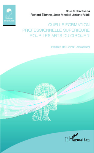 Couverture Chapitre 11 : La mise en place d'une formation supérieure des arts du cirque, un moteur pour le développement d'un secteur.