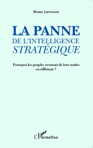 Couverture La panne de l'intelligence stratégique