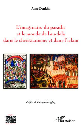 Couverture L'imaginaire du paradis et le monde de l'au-delà dans le christianisme et dans l'islam