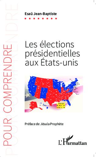 Couverture Les élections présidentielles aux Etats-Unis