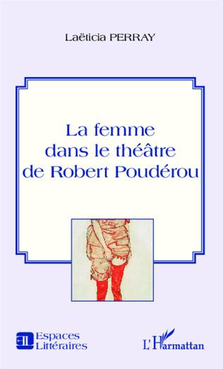 Couverture La femme dans le théâtre de Robert Poudérou