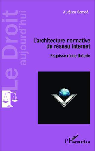 Couverture L'architecture normative du réseau internet