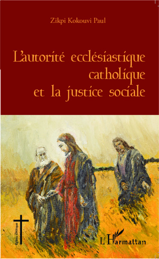 Couverture L'autorité ecclésiastique catholique et la justice sociale