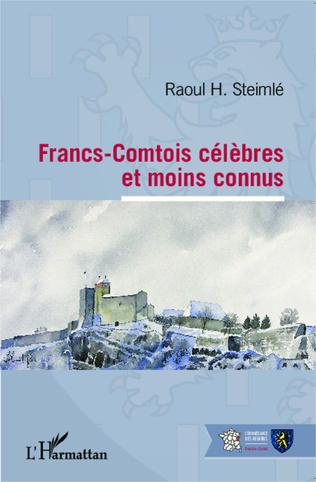 Couverture Francs-Comtois célèbres et moins connus