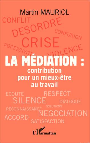 Couverture La médiation : contribution pour un mieux-être au travail