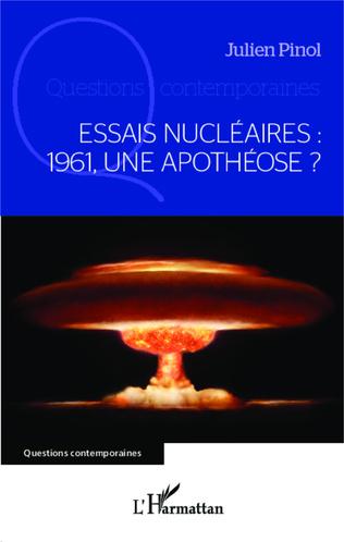 Couverture Essais nucléaires : 1961, une apothéose ?