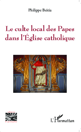 Couverture Le culte local des Papes dans l'Eglise catholique