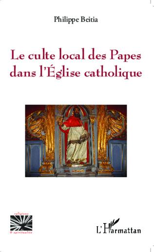 Couverture Le culte local des Papes dans l'Eglise catholique