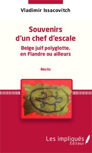 Couverture Souvenirs d'un chef d'escale  Belge juif polyglotte, en Flandre ou ailleurs (récits)