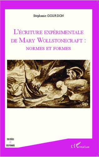 Couverture L'écriture expérimentale de Mary Wollstonecraft : normes et formes