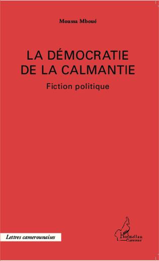Couverture La démocratie de la Calmantie