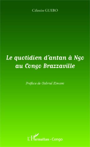 Couverture Le quotidien d'antan à Ngo au Congo-Brazzaville