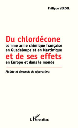 Couverture Du chlordécone comme arme chimique française en Guadeloupe et en Martinique et de ses effets en Europe et dans le monde