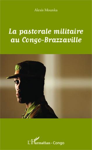 Couverture La pastorale militaire au Congo-Brazzaville