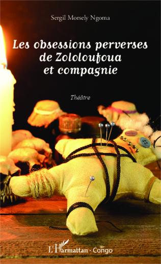 Couverture Les obsessions perverses de Zololoufoua et compagnie