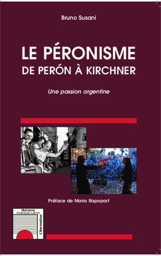 Couverture Le péronisme de Perón à Kirchner